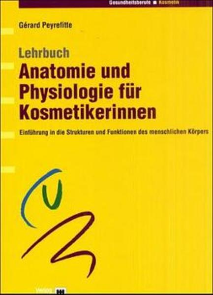 Anatomie und Physiologie für Kosmetikerinnen als Buch