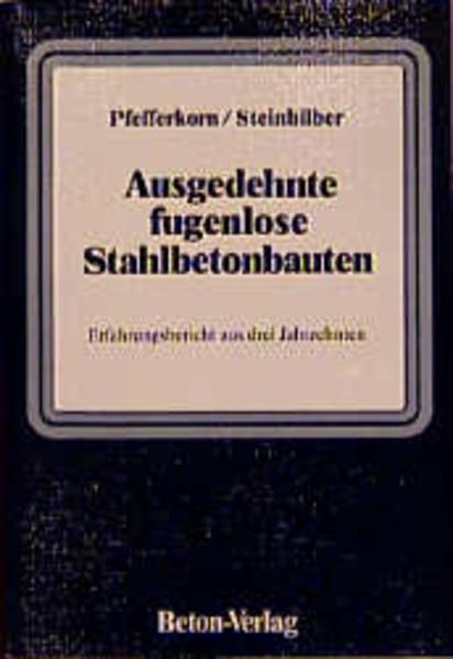 Ausgedehnte fugenlose Stahlbetonbauten als Buch