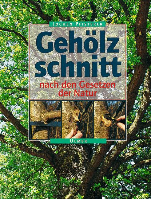 Gehölzschnitt nach den Gesetzen der Natur als Buch