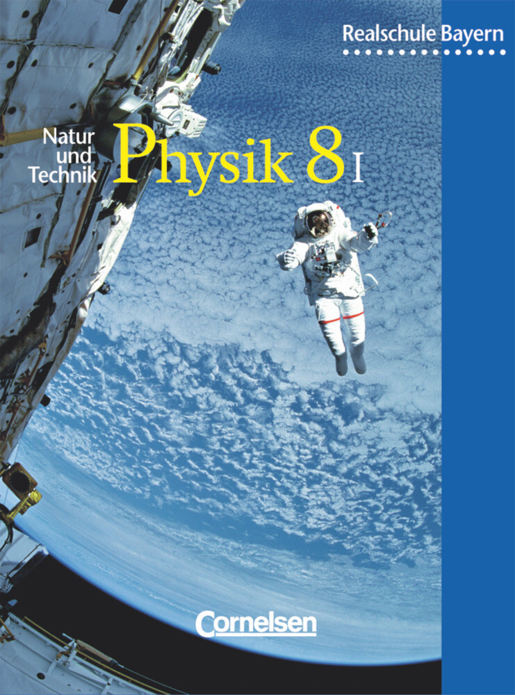 Physik für bayerische Realschulen 8. Schülerbuch. Neuausgabe als Buch