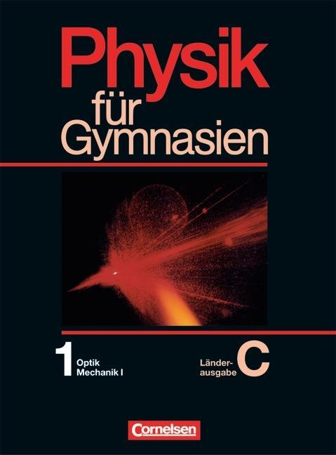 Physik für Gymnasien. Ausgabe C. Teilband 1 als Buch