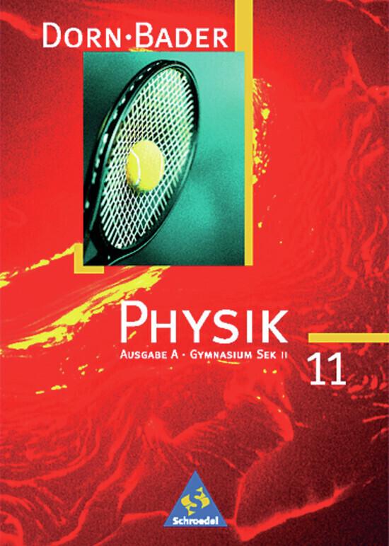 Dorn-Bader Physik. Sekundarbereich II. A 11. Schülerband als Buch