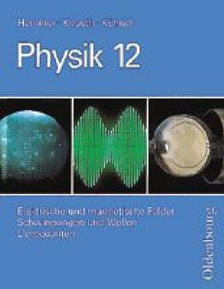 Physik 12. Grundkurse. Neubearbeitung. RSR als Buch (gebunden)
