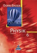 Dorn-Bader Physik 6. Eingangsstufe. Neubearbeitung. Schülerband. Bremen, Hamburg, Niedersachsen, Nordrhein-Westfalen, Rheinland-Pfalz, Saarland