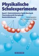 Physikalische Schulexperimente 3. Experimente für die Sekundarstufe 2