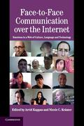 Face-To-Face Communication Over the Internet: Emotions in a Web of Culture, Language and Technology