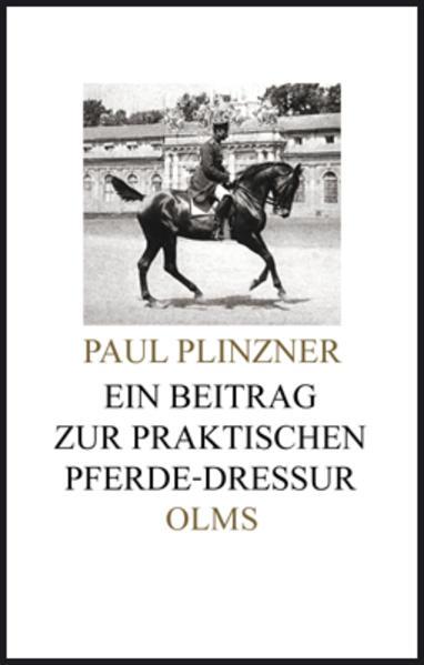 Ein Beitrag zur praktischen Pferde-Dressur als Buch