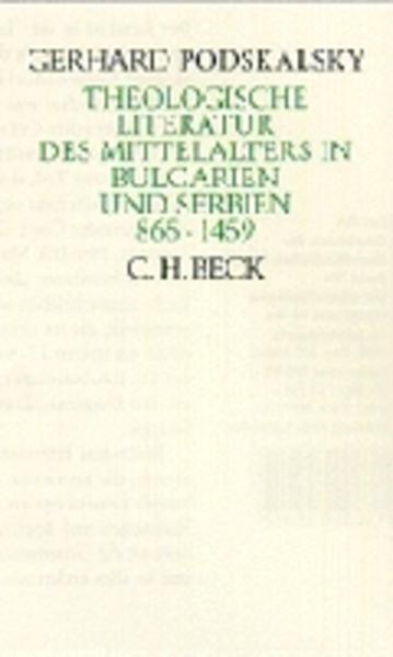 Theologische Literatur des Mittelalters in Bulgarien und Serbien 865 - 1459 als Buch