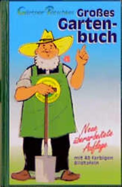 Gärtner Pötschkes Großes Gartenbuch als Buch
