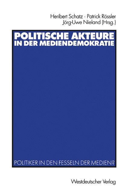 Politische Akteure in der Mediendemokratie als Buch