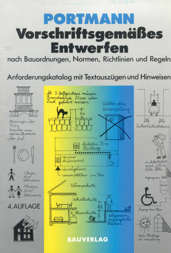 Vorschriftsgemäßes Entwerfen nach Bauordnungen, Normen, Richtlinien und Regeln als Buch