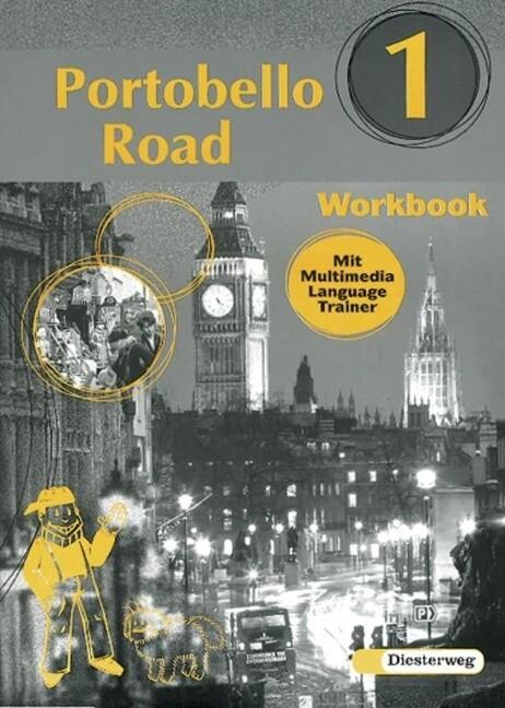 Portobello Road 1. Workbook mit Multimedia Language Trainer. Vollversion als Buch