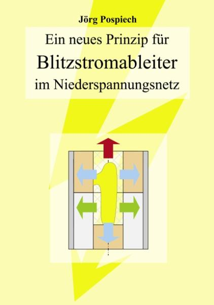 Ein neues Prinzip für Blitzstromableiter im Niederspannungsnetz als Buch