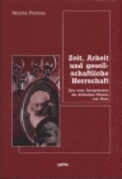 Zeit, Arbeit und gesellschaftliche Herrschaft als Buch