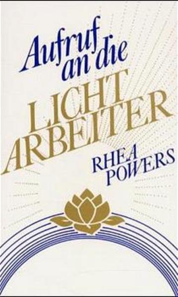Aufruf an die Lichtarbeiter als Buch von Rhea P...