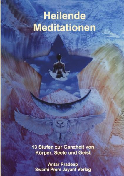 Heilende Meditationen: 13 Stufen zur Ganzheit von Körper, Seele und Geist als Buch
