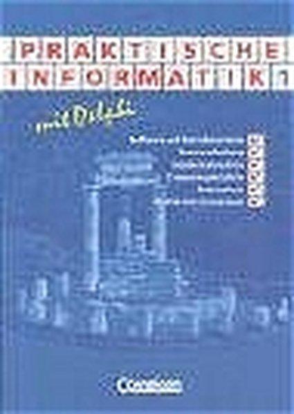 Praktische Informatik mit Delphi. Schülerbuch a...