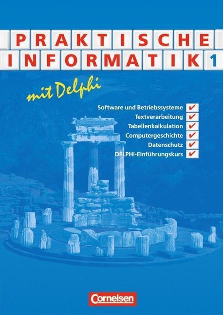 Praktische Informatik mit Delphi 1. Schülerbuch als Buch