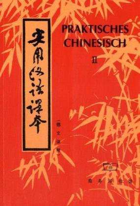 Praktisches Chinesisch 2 als Buch