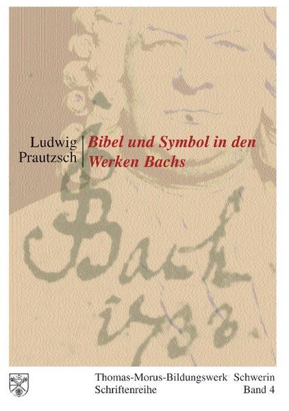 Bibel und Symbol in den Werken Bachs als Buch