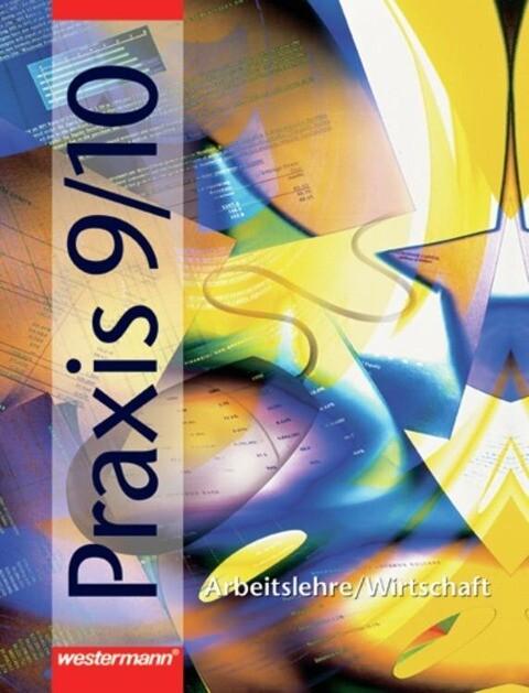 Praxis 9/10. Arbeitslehre/Wirtschaft für Nordrhein-Westfalen. Neu als Buch