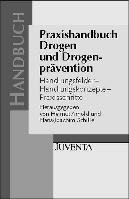 Praxishandbuch Drogen und Drogenprävention als Buch