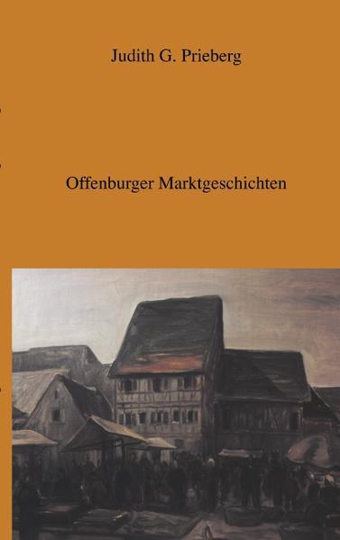 Offenburger Marktgeschichten als Buch