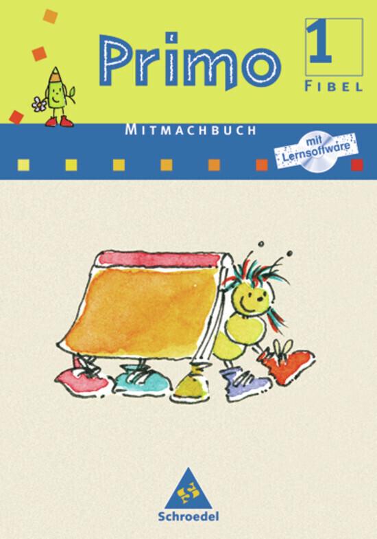 Primo Fibel Mitmachbuch mit CD-ROM 1. Für Baden-Württemberg, Bremen, Hessen, Niedersachsen, Rheinland-Pfalz als Buch