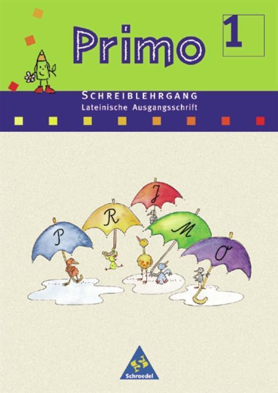 Primo Fibel Schreiblehrgang. Lateinische Ausgangsschrift. Für Baden-Württemberg, Bremen, Hessen, Niedersachsen, Rheinland-Pfalz und Nordrhein-Westfalen als Buch