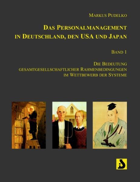 Das Personalmanagement in Deutschland, den USA und Japan, Band 1 als Buch