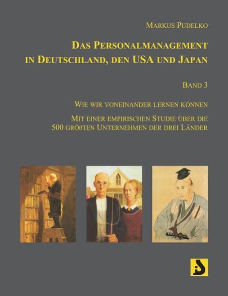 Das Personalmanagement in Deutschland, den USA und Japan, Band 3 als Buch