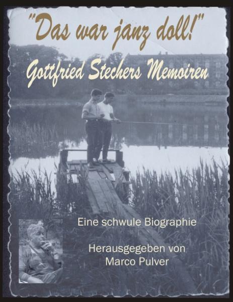 Das war janz doll! Gottfried Stechers Memoiren als Buch