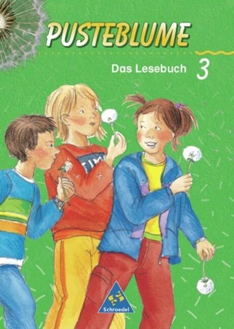 Pusteblume. Das Lesebuch 3. Schülerband. Brandenburg, Mecklenburg-Vorpommern, Sachsen-Anhalt und Thüringen als Buch
