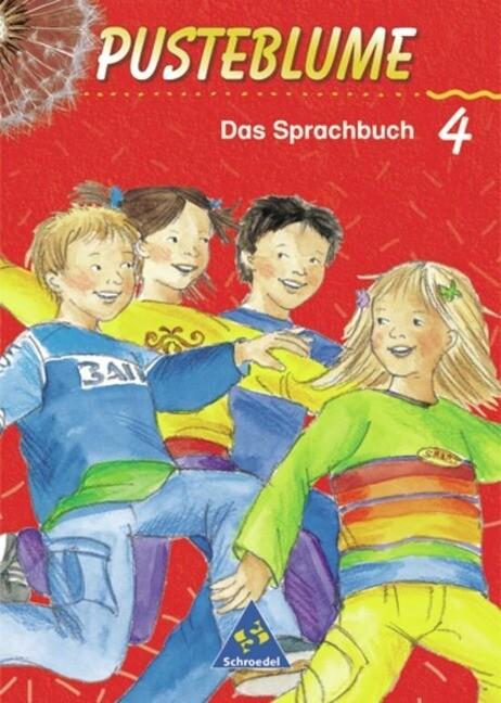 Pusteblume. Das Sprachbuch 4. Druckschrift. Schülerband. Berlin, Bremen, Hamburg, Hessen, Niedersachsen, Nordrhein-Westfalen, Rheinland-Pfalz, Saarland, Schleswig-Holstein als Buch