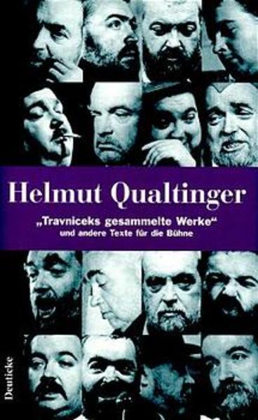 Travniceks gesammelte Werke und andere Texte für die Bühne als Buch