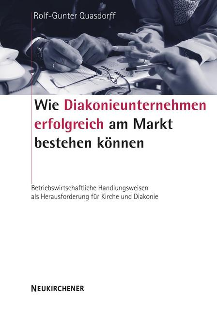 Wie Diakonieunternehmen erfolgreich am Markt bestehen können als Buch