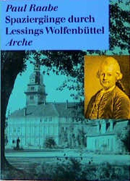 Spaziergänge durch Lessings Wolfenbüttel als Buch