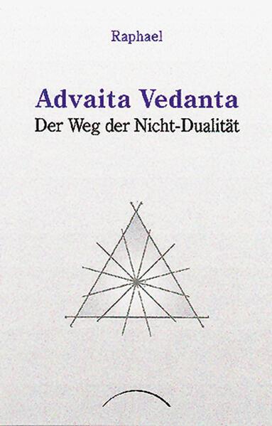 Advaita Vedanta. Der Weg der Nicht-Dualität als Buch (kartoniert)