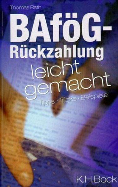 BAfög-Rückzahlung leicht gemacht als Buch