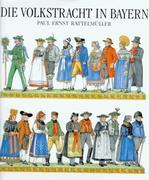 Die Volkstracht in Bayern
