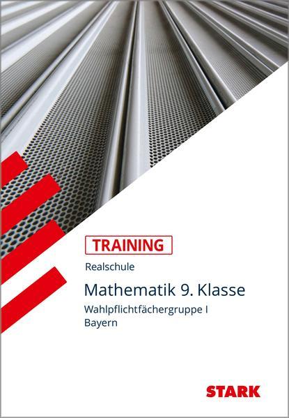 Training Realschule - Mathematik I 9. Klasse Bayern als Buch