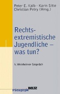 Rechtsextremistische Jugendliche - was tun? als Buch