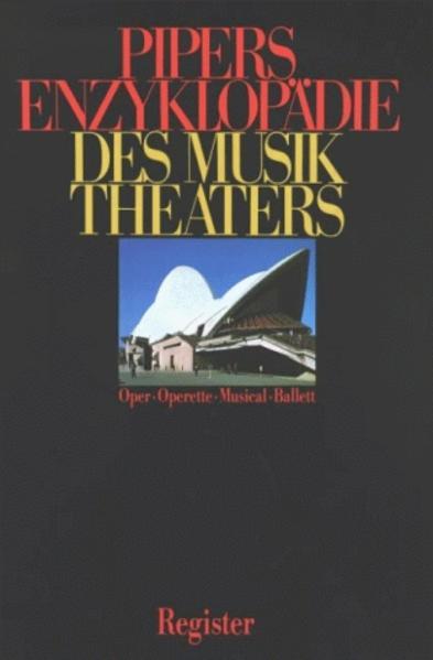 Pipers Enzyklopädie des Musiktheaters - Registerband als Buch (gebunden)