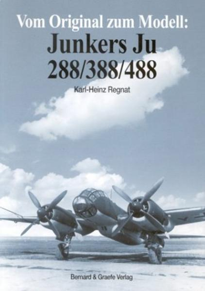 Vom Original zum Modell: Junkers Ju 288/388/488 als Buch
