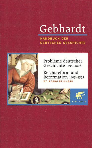 Probleme deutscher Geschichte (1495 - 1806) / Reichsreform und Reformation (1495 - 1555) als Buch