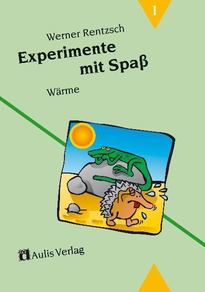 Experimente mit Spaß 1. Wärme als Buch