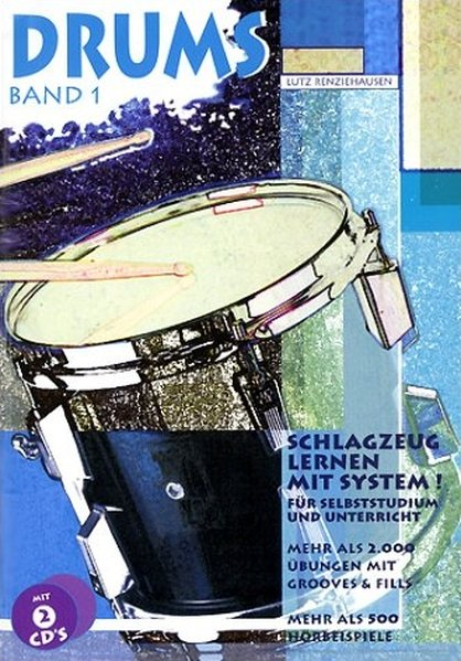 Drums 1. Schlagzeug lernen mit System! Inkl. 2 CDs als Buch