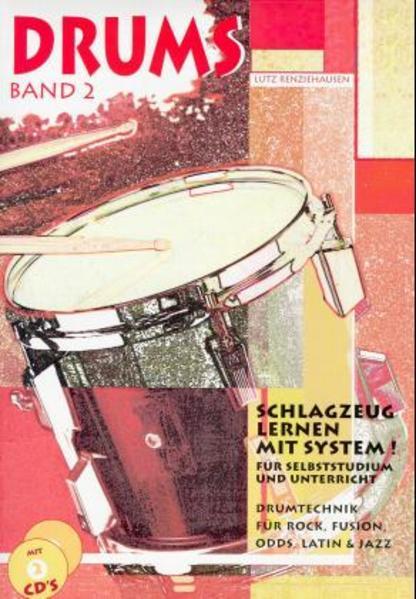 Drums 2. Schlagzeug lernen mit System! Inkl. 2 CDs als Buch