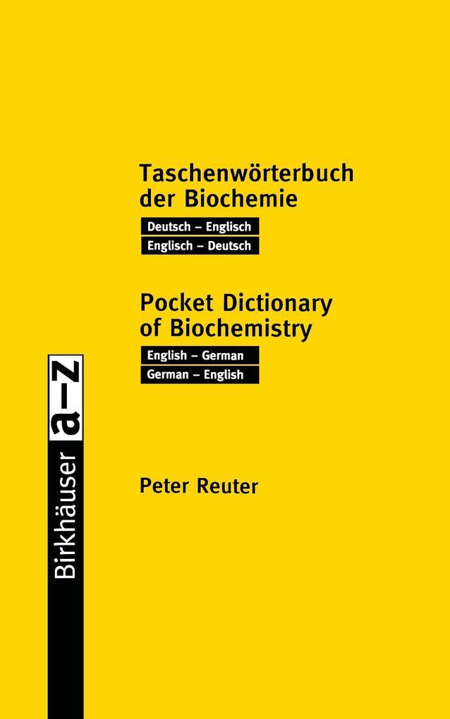 Birkhäuser Taschenwörterbuch der Biochemie / Birkhäuser Pocket Dictionary of Biochemistry als Buch