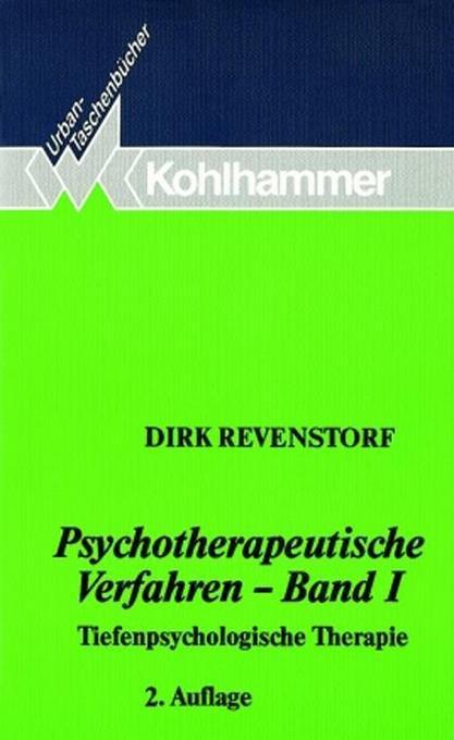 Psychotherapeutische Verfahren I. Tiefenpsychologische Therapie als Taschenbuch